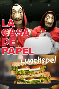 La Casa de Papel VR Lunchspel in Alkmaar